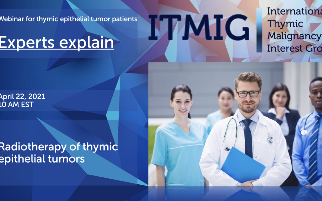 April 22, 2021 10.00 -11.00 AM EST – ITMIG Webinar for Radiotherapy of thymic epithelial tumors-